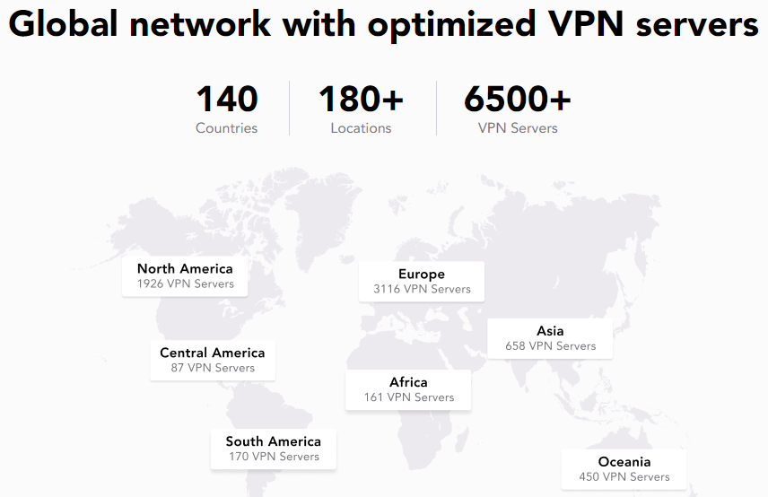 Choose from 6500+ servers in 140 countries. Enjoy the internet with no limits or borders.